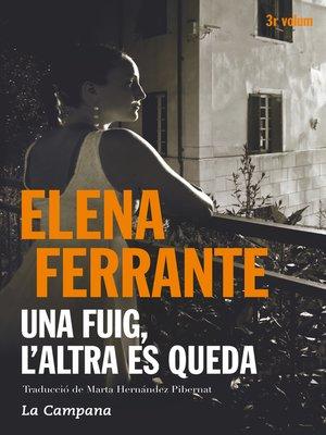 cover image of Una fuig, l'altra es queda