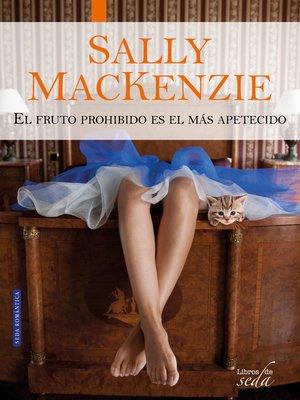 cover image of El fruto prohibido es el más apetecido