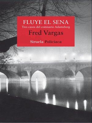 cover image of Fluye el Sena