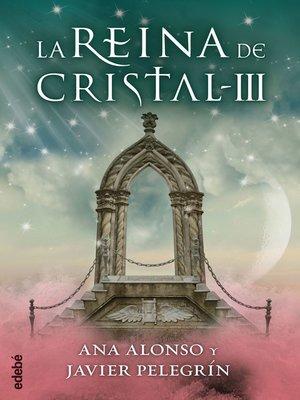 cover image of LA REINA DE CRISTAL III