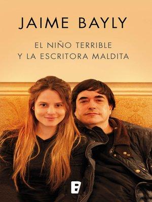 cover image of El niño terrible y la escritora maldita