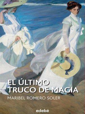 cover image of El último truco de magia
