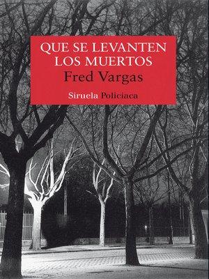 cover image of Que se levanten los muertos