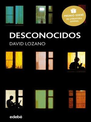 cover image of Desconocidos (Premio Edebé de Literatura Juvenil 2018)