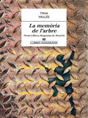 cover image of La memoria de l'arbre