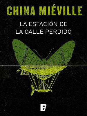 cover image of La estación de la calle Perdido (Bas-Lag 1)