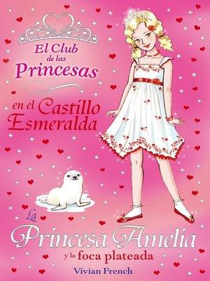 cover image of La Princesa Amelia y la foca plateada