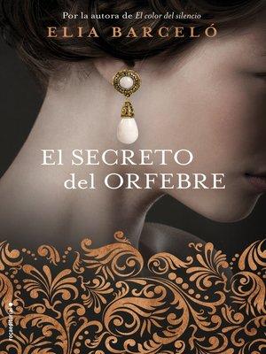 cover image of El secreto del orfebre