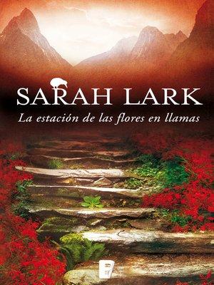 cover image of La estación de las flores en llamas (Trilogía del Fuego 1)