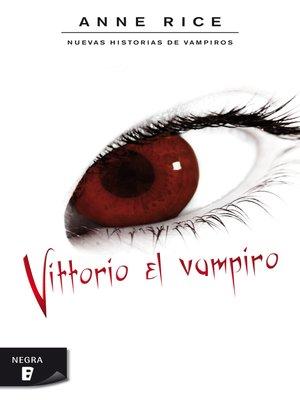 cover image of Vittorio el vampiro (Nuevas Historias de Vampiros 2)