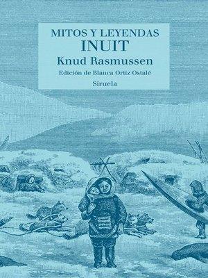 cover image of Mitos y leyendas inuit
