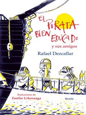 cover image of El pirata bien educado y sus amigos