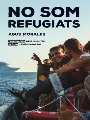cover image of No som refugiats