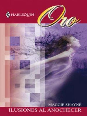 cover image of Ilusiones al anochecer