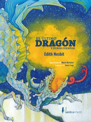 cover image of El último dragón y otros cuentos