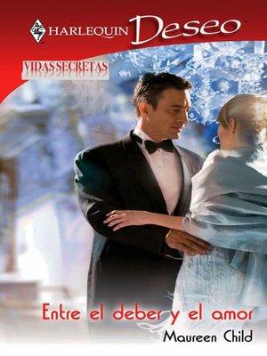 cover image of Entre el deber y el amor