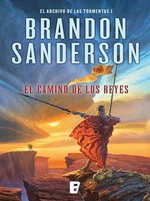 cover image of El camino de los reyes (El Archivo de las Tormentas 1)