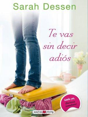 cover image of Te vas sin decir adiós
