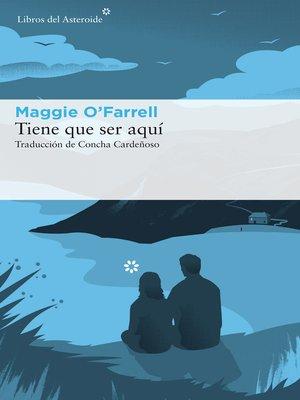 cover image of Tiene que ser aquí