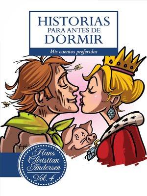 cover image of Historias para antes de dormir. Volume 4 Hans Christian Andersen