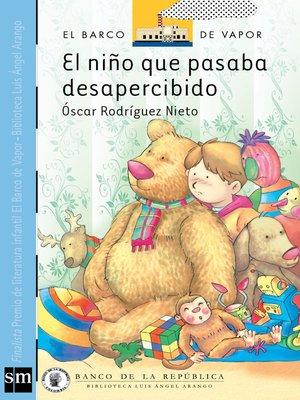 cover image of El niño que pasaba desapercibido