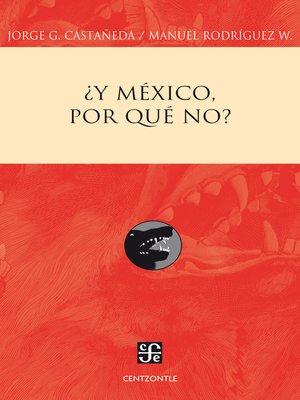 cover image of ¿Y México, por qué no?