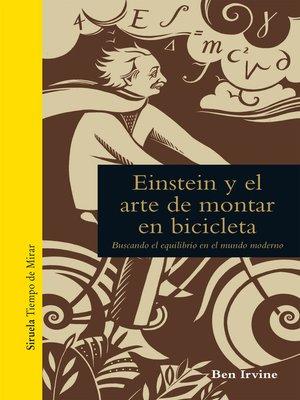 cover image of Einstein y el arte de montar en bicicleta