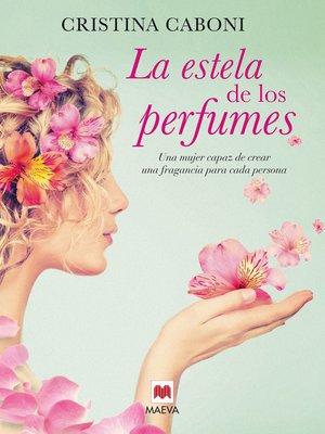 cover image of La estela de los perfumes