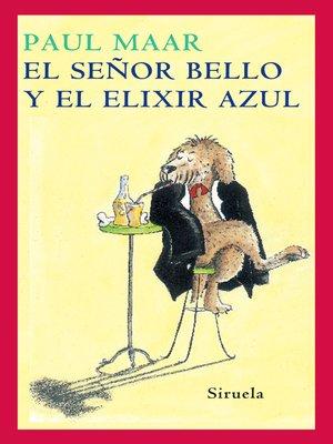cover image of El Señor Bello y el elixir azul