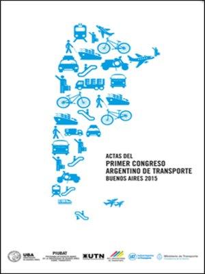 cover image of Actas del Primer Congreso Argentino de Transporte Buenos Aires 2015