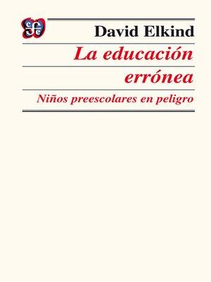 cover image of La educación errónea