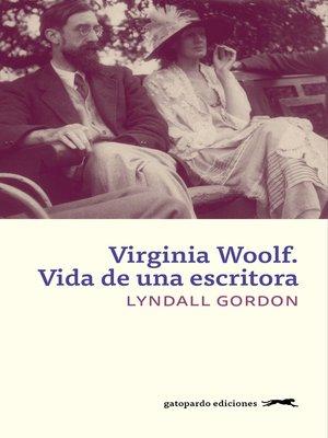 cover image of Virginia Woolf. Vida de una escritora