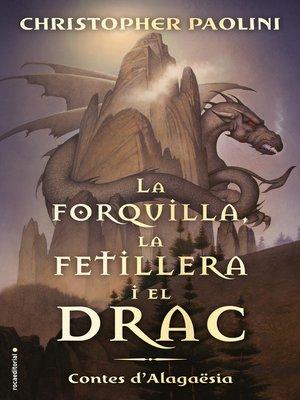 cover image of La forquilla, la fetillera i el drac