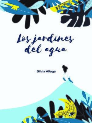 cover image of Los jardines del agua