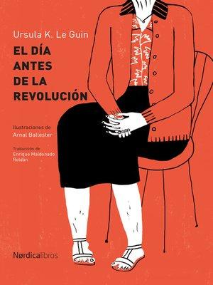cover image of El día antes de la revolución