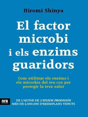 cover image of El factor microbi i els enzims guaridors