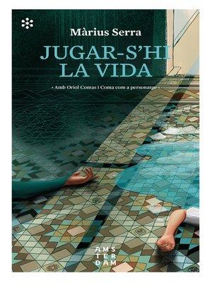 cover image of Jugar-s'hi la vida