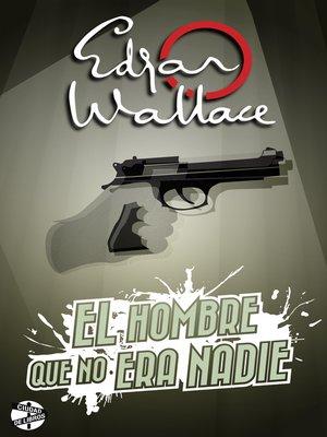 cover image of El hombre que no era nadie
