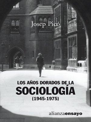 cover image of Los años dorados de la sociología (1945-1975)