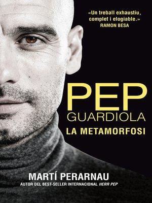 cover image of Pep Guardiola. La metamorfosi