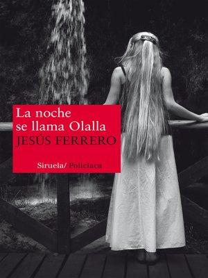 cover image of La noche se llama Olalla