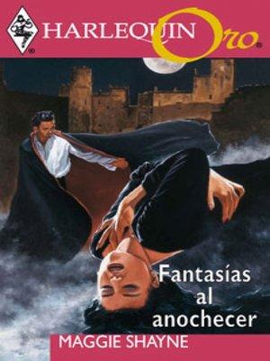 cover image of Fantasías al anochecer