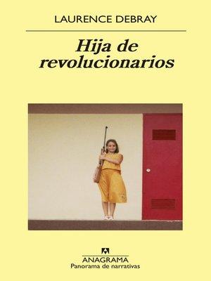 cover image of Hija de revolucionarios