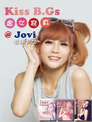cover image of Kiss B.Gs 處女寫真@Jovi (成人寫真 18歲禁)