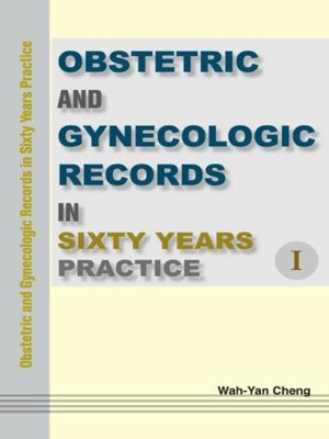 cover image of Obstetric and Gynecologic Records in Sixty Years Practice Ⅰ