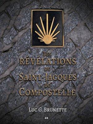 cover image of Les révélations de Saint-Jacques de Compostelle