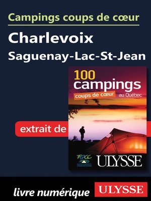 cover image of Campings coups de cœur Charlevoix Saguenay-Lac-St-Jean