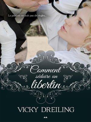 cover image of Comment séduire un libertin