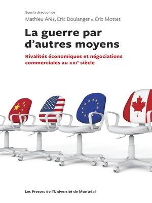 cover image of La guerre par d'autres moyens