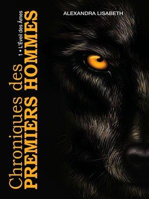 cover image of CHRONIQUE DES PREMIERS HOMMES, L'ÉVEIL DES ÂMES